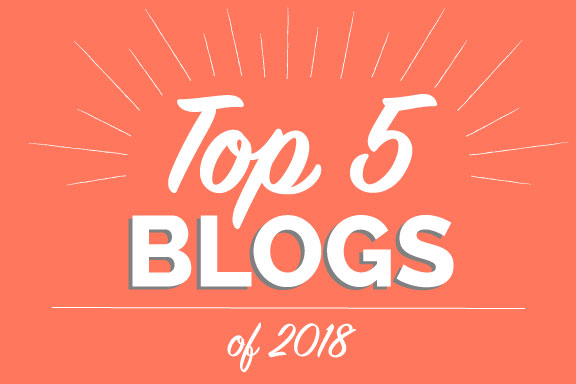Our Top 5 Blogs of 2018